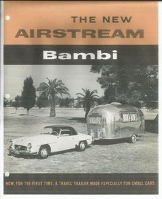 Today, a Bambi is any Airstream travel trailer built on a single axle. But it wasn't always that way. Read about the Bambi's history and origins. Airstream Bambi, Airstream Vintage, Airstream Travel Trailers, Vintage Rv, Vintage Trucks, Camping Trailers, Vintage Campers, Classic Campers, Classic Trailers