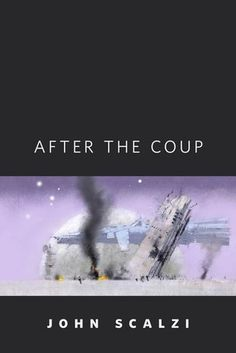 After the Coup by John Scalzi 4 stars