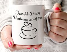Mr Darcy Mug, Dear Mr Darcy, You're My Cup Of Tea, Pride and Prejudice Book Mug, Jane Austen