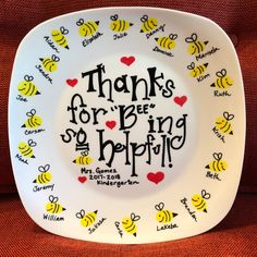 "Thanks for ""Bee-ing"" so helpful! Decorative Teacher Gift Plate - Handcrafted Personalized Keepsake Customized Gift - ""Thank you for ""Bee""ing so helpful! Jw Pioneer, Teacher Appreciation Gifts, Teacher Gifts, Volunteer Appreciation, Student Teacher, Teacher Stuff, Mothers Day Crafts For Kids, Volunteer Gifts, Gourmet Gifts"