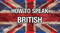 Idioms are one of the most difficult things to grasp when learning a new language. Unfortunately, we already speak English, and British idioms still make no sense to us.