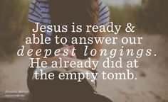 God had come among us, and He did not leave defeated. No, Jesus conquered sin and death and thus enables us to do the same, starting now. We are completely alive in His grace!
