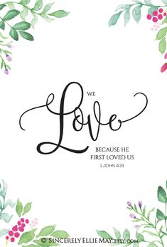 We Love Because He First Loved Us Printable Sign - Christian Love Wall Art Scripture Poster for Wedding, or as Nursery or Home Decor 40148 Christian Love, Christian Faith, Christian Quotes, Christian Decor, Bible Verse Wall Art, Bible Verses Quotes, Bible Art, Love Scriptures, Bible Love