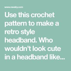 Use this crochet pattern to make a retro style headband. Who wouldn't look cute in a headband like this? The pattern includes all sizes from baby to adult. The headband is worked using the same stitch as my popular Brooklyn mittens pattern, the extended single crochet. Both the front and back of the stitch look equally good. It is completely up to you which side you want to tie the bow on. I hope you enjoy crocheting this headband.