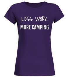 Less Work, More Camping, I Love The Outdoors Funny Tee Shirt canoeing t shirt,