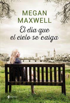 El día que el cielo se caiga by Megan Maxwell - Books Search Engine Megan Maxwell Pdf, Megan Maxwell Libros, I Love Books, New Books, Good Books, Books To Read, Ebooks Pdf, Beautiful Cover, Lectures