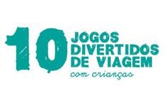 Jogos para crianças em viagens com crianças - 10 jogos divertidos de viagem. Printables in Portuguese