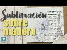 Como sublimar sobre madera - Beatriz Lecumberri - YouTube