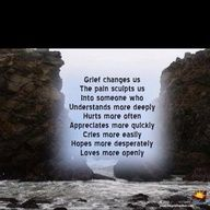 Grief... I understand this all too well... and this quote is absolutely the truth :(