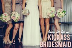 Most importantly: 'Keep crazy twelve feet away from the bride at all times!' and 'Be emotionally available throughout the whole process.' Being a bride is weird, and I need you now more than ever.