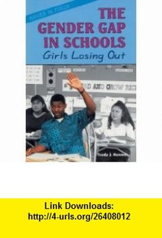 The Gender Gap in Schools Girls Losing Out (Issues in Focus) (9780894907180) Trudy J. Hanmer , ISBN-10: 0894907182  , ISBN-13: 978-0894907180 ,  , tutorials , pdf , ebook , torrent , downloads , rapidshare , filesonic , hotfile , megaupload , fileserve