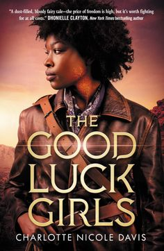 Charlotte Nicole Davis' 'The Good Luck Girls' is an action-packed YA fantasy novel with great representation and characters. Ya Books, Free Books, Good Books, Books To Read, Best Sci Fi Books, Books By Black Authors, Black Books, Good Luck Girl, Charlotte