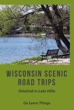 Wisconsin Scenic Road Trips: Delafield to Lake Mills - Go! Learn Things