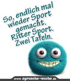 So, endlich mal wieder Sport gemacht. Ritter Sport. Zwei Tafeln. Ritter Sport, Just Smile, Funny, Unicorn, Quotes, Good Night, Funny Stuff, Unicorns, Fun