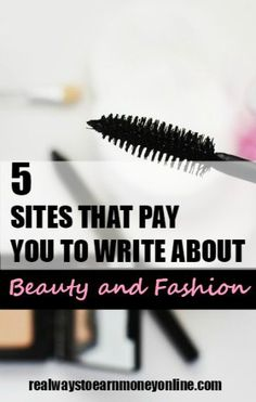 Want to get paid to write about beauty and fashion? Here are 5 sites that are often looking for contributors.