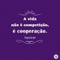 a vida não é competição, é cooperação.