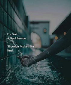 I'm not a bad person, situation makes me bad. Real Life Quotes, Badass Quotes, Sad Quotes, Relationship Quotes, Qoutes, Motivational Quotes, Silent Quotes, Relationships, True Feelings Quotes
