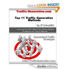 Traffic Generation: Top 11 Traffic Generation mehods - Learn how to drive traffic to your websites or videos in less than 25 minutes.
