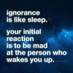 But unlike sleep, ignorance provides little benefit and is causing great harm.