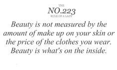 Your daily dose of how to be a lady. Beauty is what's on the inside.