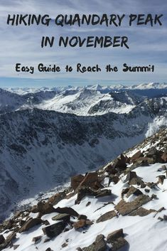 Quick and easy guide to hiking Quandary Peak in the early Winter. Quandary Peak is located near Breckonridge, CO. Thailand Travel, Japan Travel, Italy Travel, Travel Usa, Travel Tips, 14ers In Colorado, Colorado Winter, Colorado Backpacking, Backpacking Trails