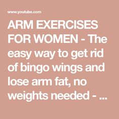 ARM EXERCISES FOR WOMEN - The easy way to get rid of bingo wings and lose arm fat, no weights needed - YouTube