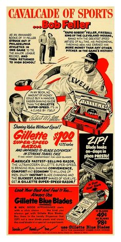 Gillette 1951 Ad - Cavalcade of Sports - Bob Feller, Personal Hygiene Product Ads Gillette Ads, Gillette Razor, Vintage Advertisements, Vintage Ads, Vintage Labels, Baseball Card Values, Cleveland Indians Baseball, Cleveland Rocks, Bob Feller
