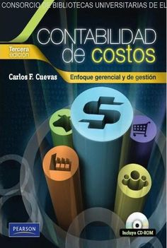 Carlos F. Cuevas. Contabilidad de costos, 3ª Edición, Colombia, 2010, Pearson Educación.  ISBN e-Book: 9789586991308. Disponible en: Base de Datos Pearson.