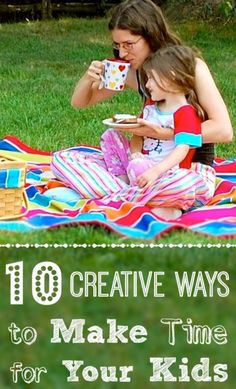 10 Creative Ways to Make Time for Your Kids -- I LOVE number 3. So clever!! #parenting