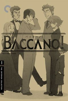 If The Criterion Collection did anime, Baccano! Would definitely be on there along with Cowboy Bebop, Ghost In The Shell and Kino's Journey