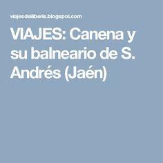 VIAJES: Canena y su balneario de S. Andrés (Jaén)