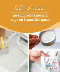 Cómo hacer un suavizante para la ropa en 5 sencillos pasos  El suavizante para ropa se ha convertido en uno de los productos más utilizados al momento de lavar.