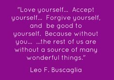 Love yourself… Accept yourself… Forgive yourself, and be - Share ...