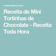 Receita de Mini Tortinhas de Chocolate - Receita Toda Hora