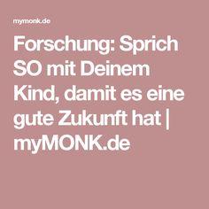 Forschung: Sprich SO mit Deinem Kind, damit es eine gute Zukunft hat | myMONK.de