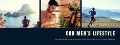 CBD Men's Lifestyle is the premier men's guide for CBD products and trends.