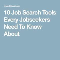 10 Job Search Tools Every Jobseekers Need To Know About