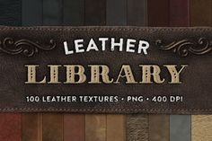 Leather Library - 100 Textures by Ornaments of Grace on Creative Market