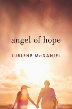 Angel of Hope - Lurlene McDaniel, redesign Ya Novels, Romance Novels, Selfless Love, Young Adult Fiction, Books For Teens, The Fault In Our Stars, What Is Life About, Bestselling Author, Book Worms