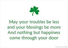 Irish Proverb - The Irish, they're so happy and positive!