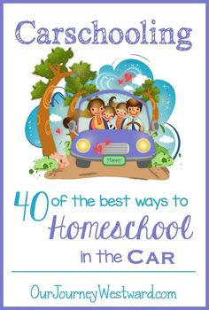 Car Schooling 40 of the Best Ways to Homeschool in the Car