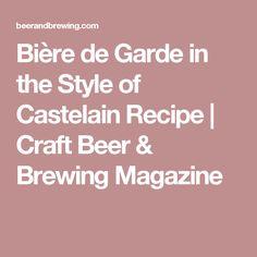 Bière de Garde in the Style of Castelain Recipe | Craft Beer & Brewing Magazine