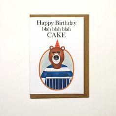 Happy Birthday Card - Blah Blah Blah Cake Bear Funny Birthday Greetings Card by TheMarchingPencils on Etsy https://www.etsy.com/uk/listing/477072848/happy-birthday-card-blah-blah-blah-cake