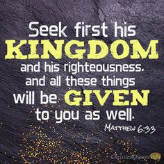 Daily Devotional - 3 Things To Seek: Matthew 6:33 #Christianquote