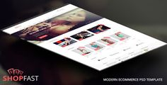 ShopFast - Modern Ecommerce PSD Template by teamidea  ShopFast is nice clean modern template for your eshop! Well-aranged and user friendly layout is great for selling your products. ¨C Clean modern ecommerce design ¨C 10 fully editable PSD ¨C Build to be responsive ¨C Easy to customize