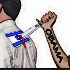 yup,obama is trying to stab Israel in the back.obama NEEDS IMPEACHED  PRONTO.