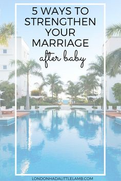 5 ways to strengthen your marriage after baby, keep romance alive after kids, baby moon, marriage after kids, secret habits of strong couples, grow your marriage after kids, parenting, secrets of a happy marriage, nurture your marriage, stay in love after kids, date night when kids go to bed