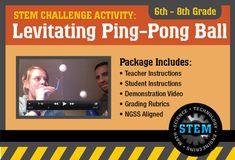 FREE digital download!!!!!!!!!!! STEM Activity Challenge Levitating ping pong ball 6th - 8th grade: Science, Technology, Engineering & Math classroom project for Elementary & Homeschool groups. Perfect for meeting the NGSS - Next Generation Science Standards