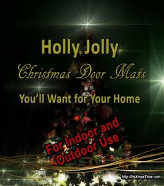 Holly jolly Christmas door mats - #ChristmasDoorMats for outdoor and indoor use come in a large array of styles, colors, themes and designs, check them out here and find one that fits your needs.