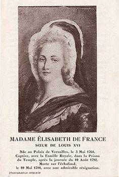 Tea at Trianon: Madame Elisabeth Prayer Cards Louis Xvi, Versailles, Vintage Images, Vintage Signs, Prison, Bourbon, Time In France, French History, Elisabeth